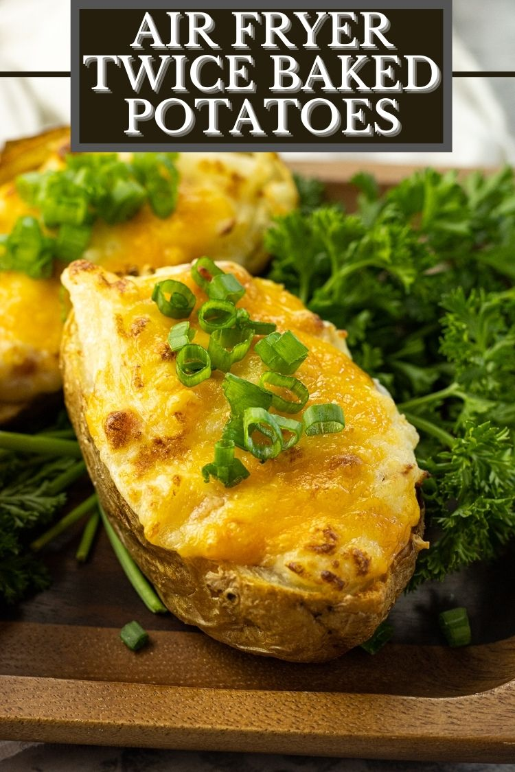The Best Air Fryer Twice Baked Potatoes Feeding Your Fam