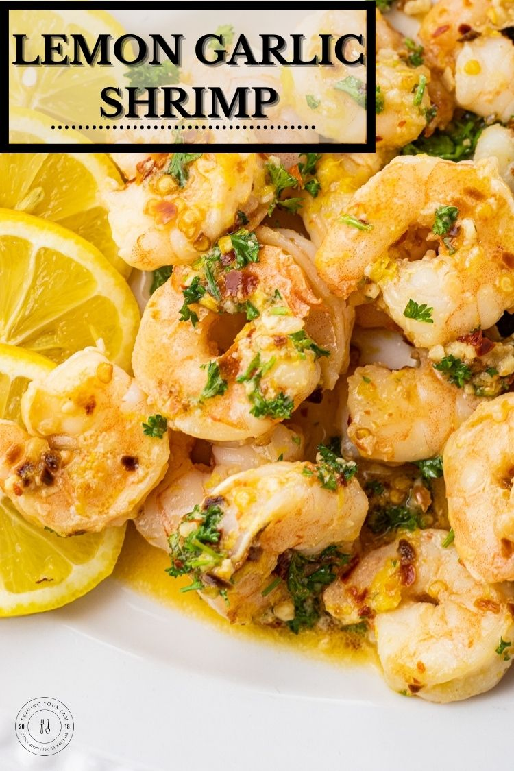 Lemon Garlic Shrimp is a delicious and simple way to prepare a big platter full of shrimp. This recipe is ready in under 15 minutes, has tons of flavor and will feed the whole fam.